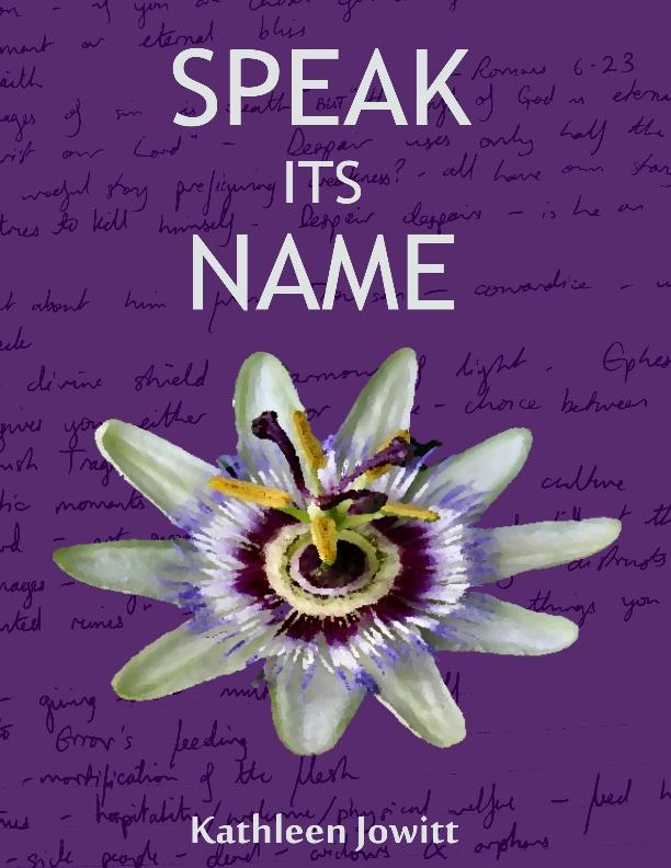 Speak Its Name by Kathleen Jowitt