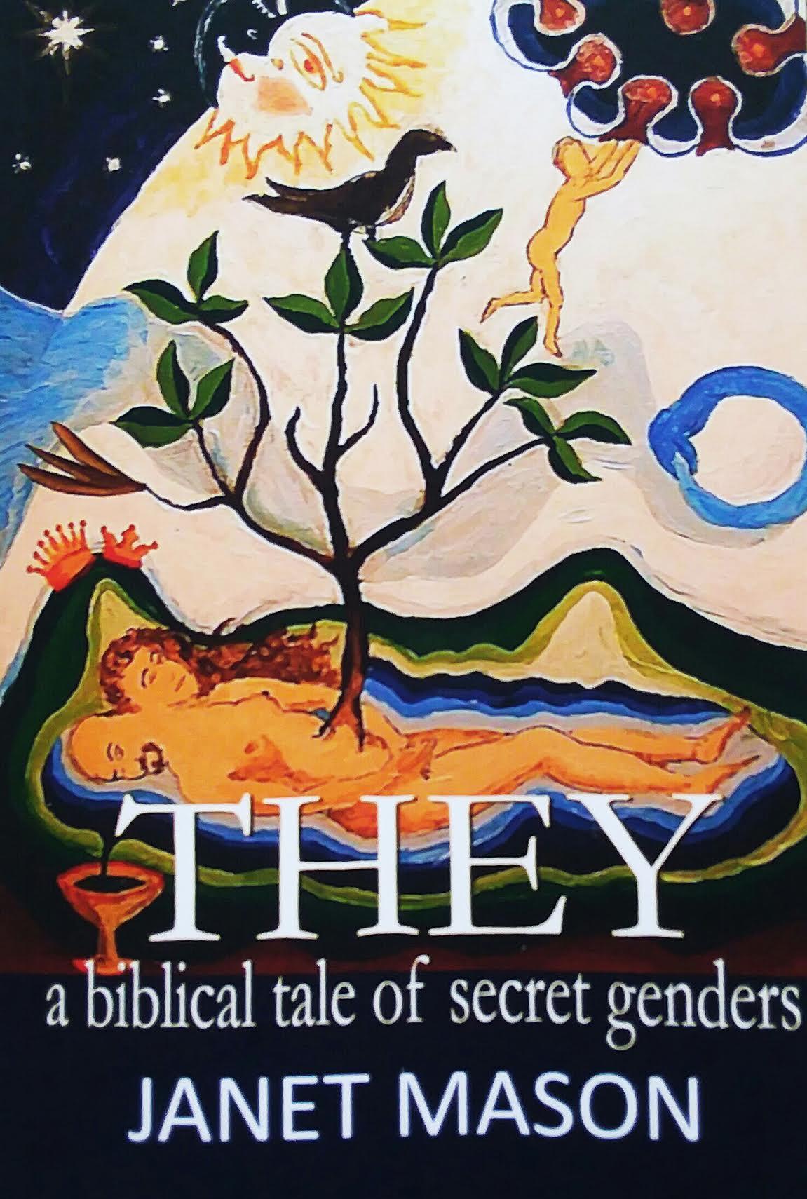 THEY, A Biblical Tale of Secret Genders by Janet Mason