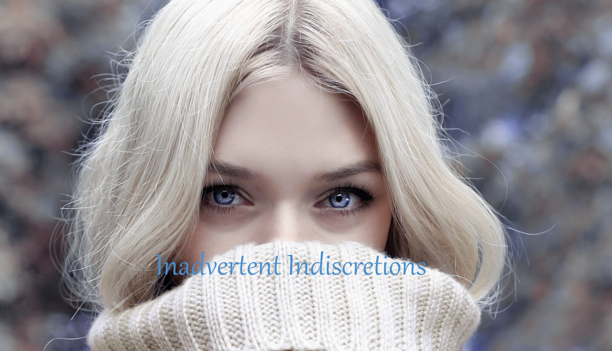 Inadvertent Indiscretions by Jordan Skythe
