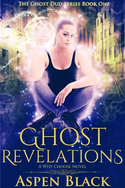Ghost Revelations: A Why Choose Novel (Ghost Dud Book 1)