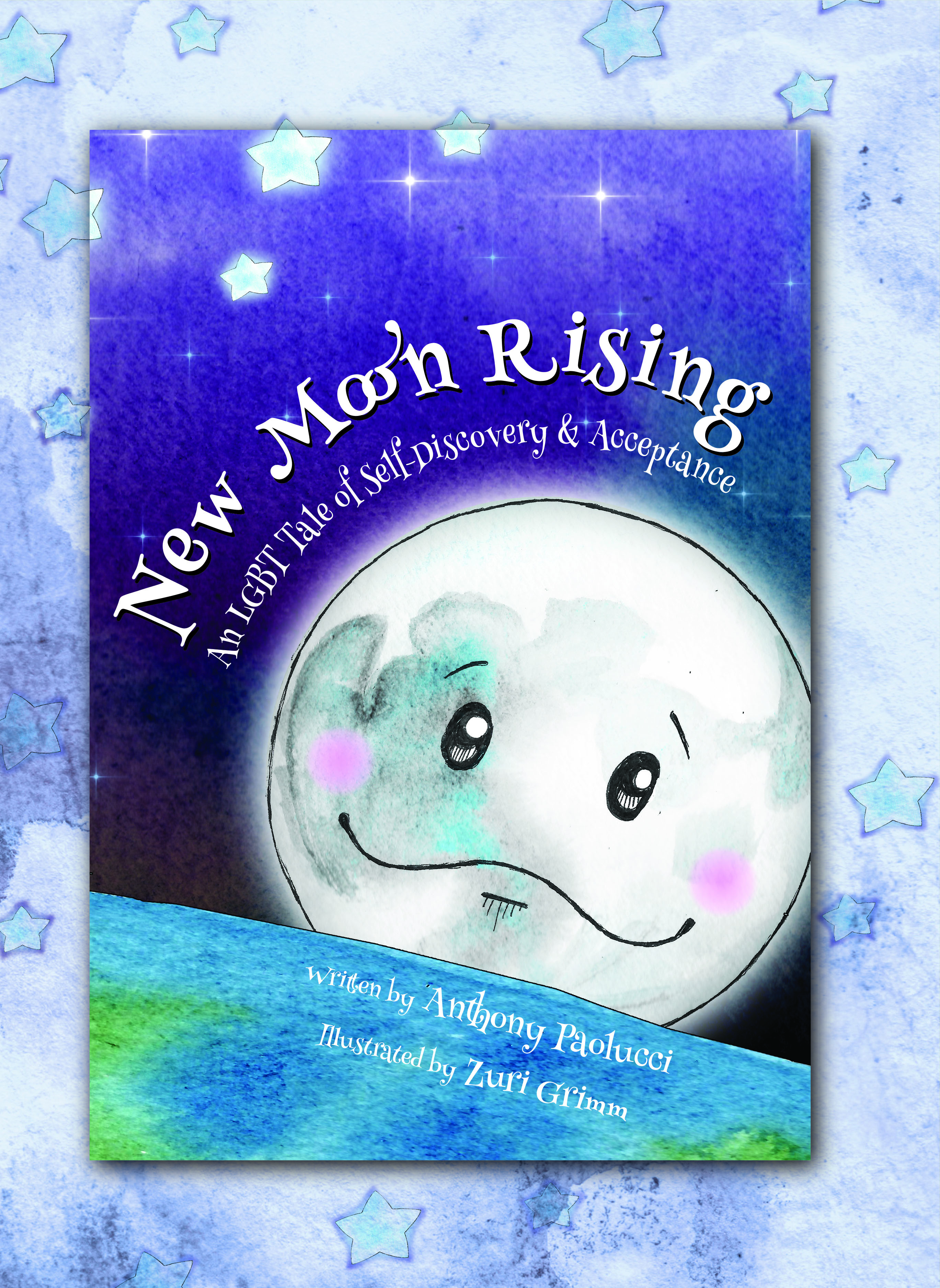 New Moon Rising: An LGBT Tale of Self-Discovery & Acceptance by Anthony Paolucci