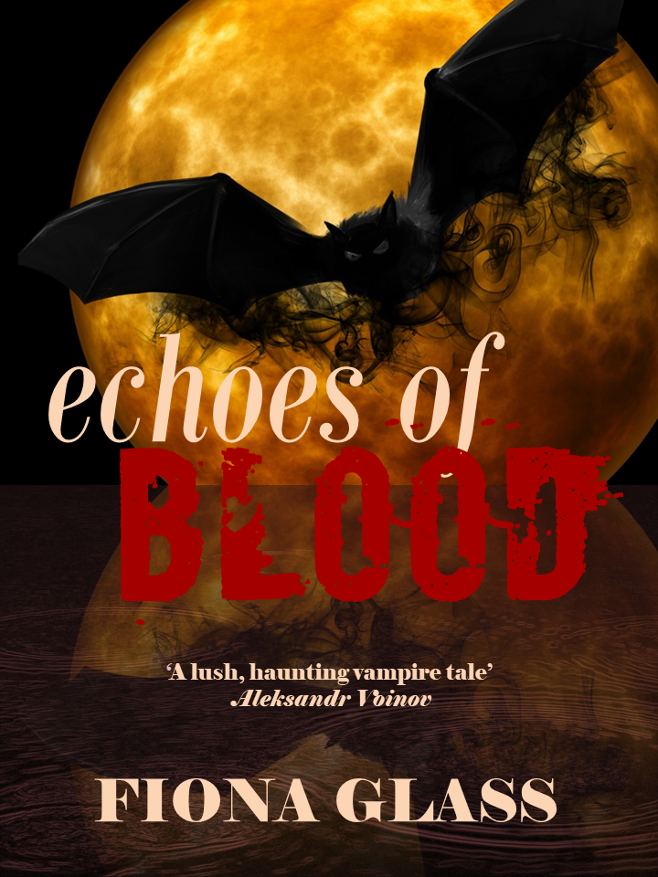 Echoes of Blood: the Loneliness of a Liverpool Vampire by Fiona Glass